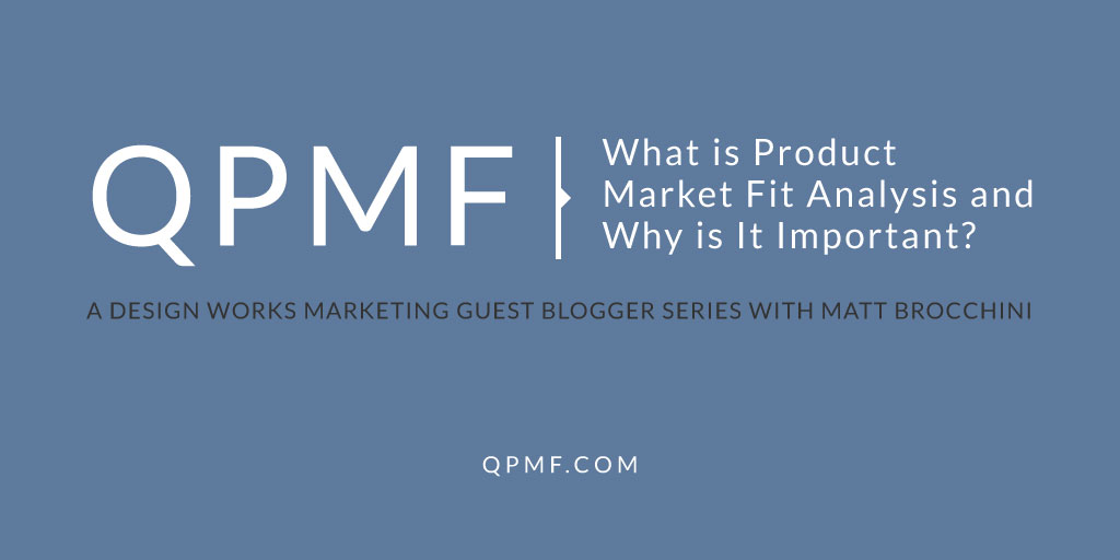 Matt Brocchini QPMF Product Market Fit Analysis
